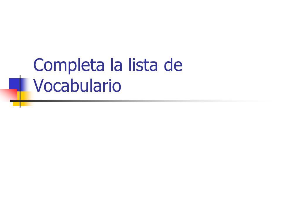 Completa la lista de Vocabulario