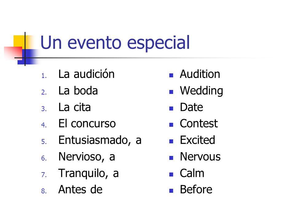 Un evento especial La audición La boda La cita El concurso