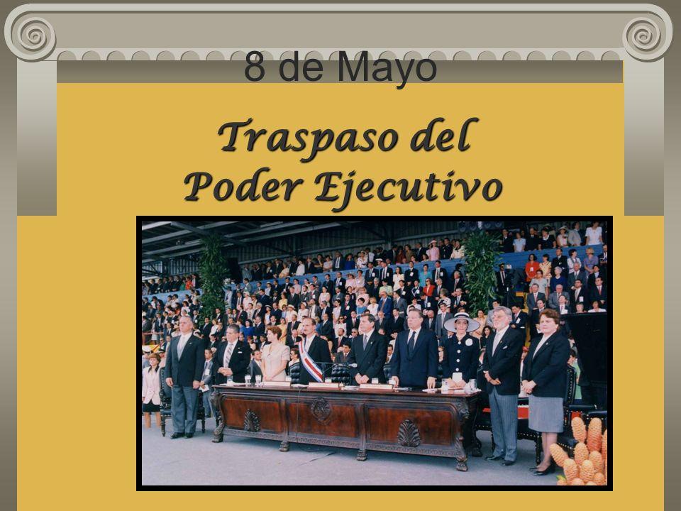 8 de Mayo Traspaso del Poder Ejecutivo