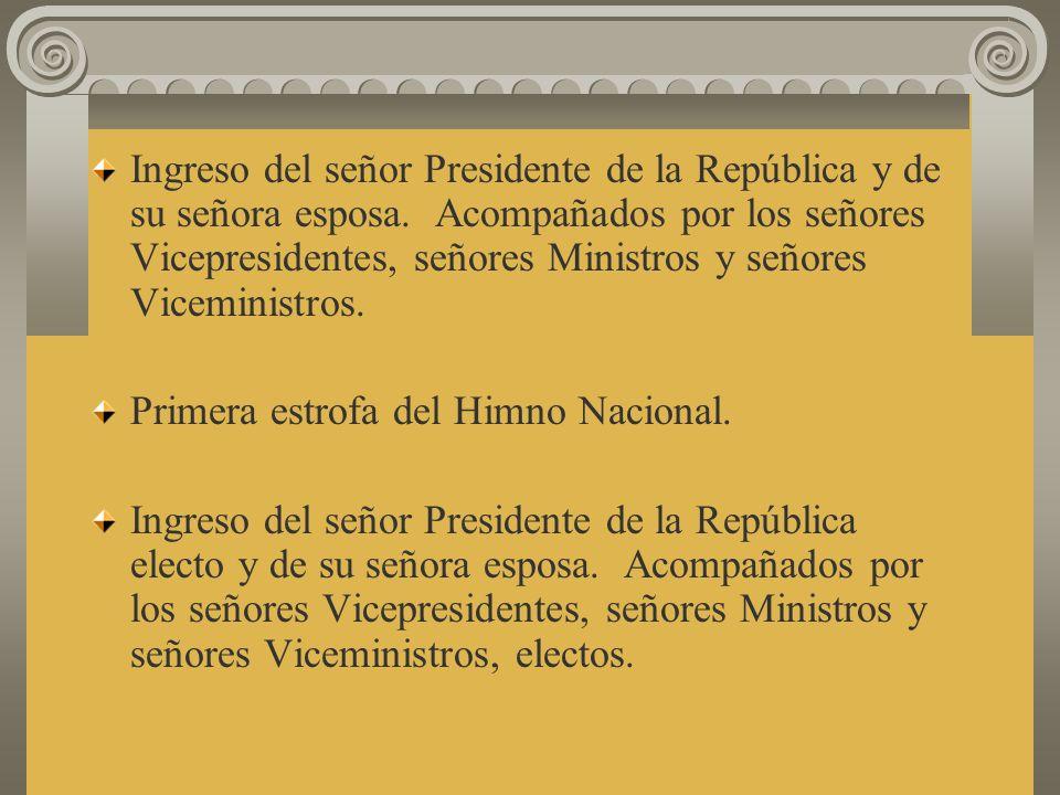 Ingreso del señor Presidente de la República y de su señora esposa