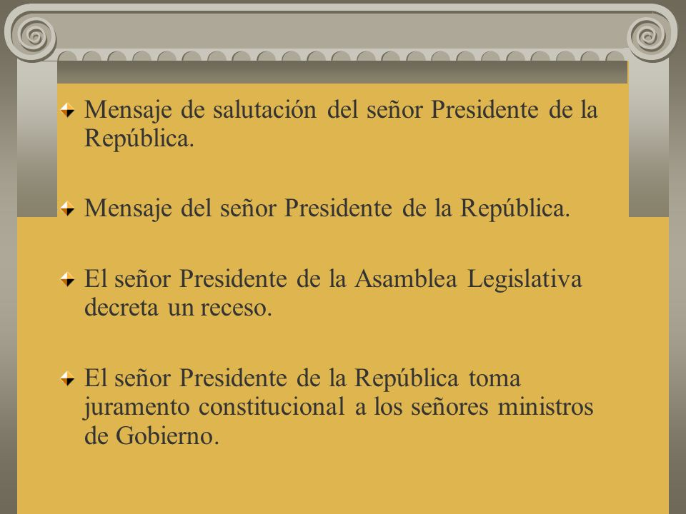Mensaje de salutación del señor Presidente de la República.
