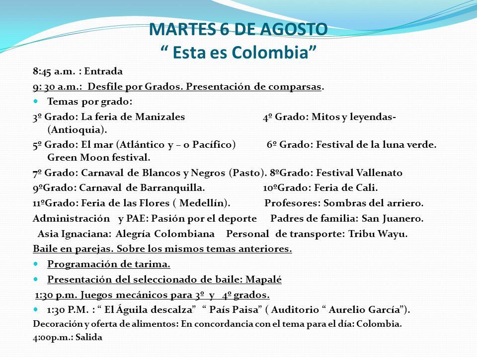 MARTES 6 DE AGOSTO Esta es Colombia