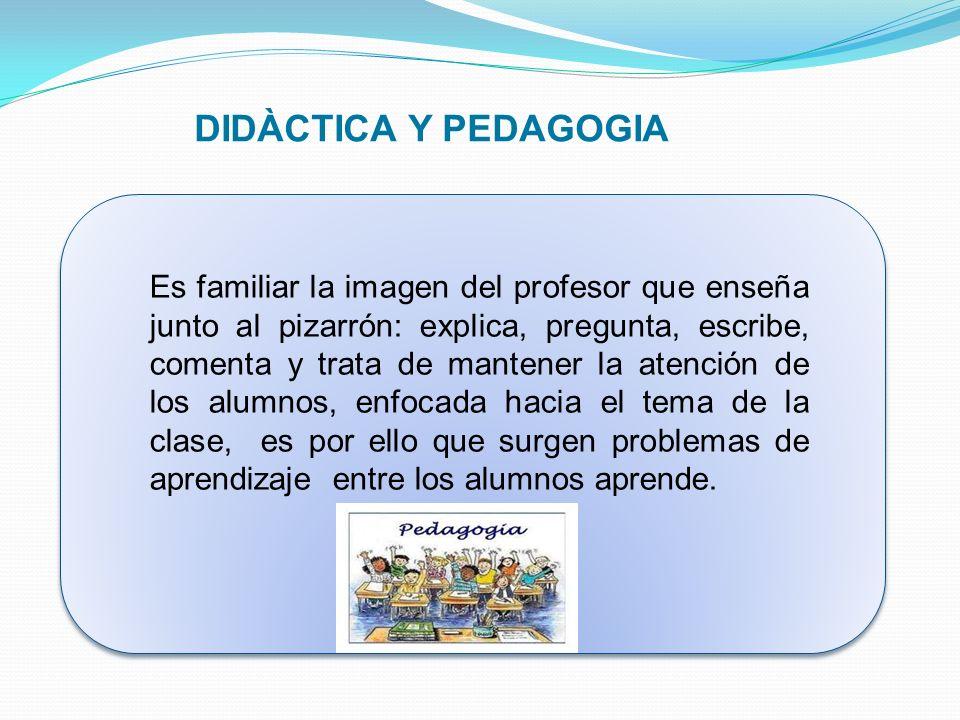 DIDÀCTICA Y PEDAGOGIA