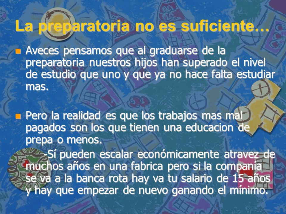 La preparatoria no es suficiente…