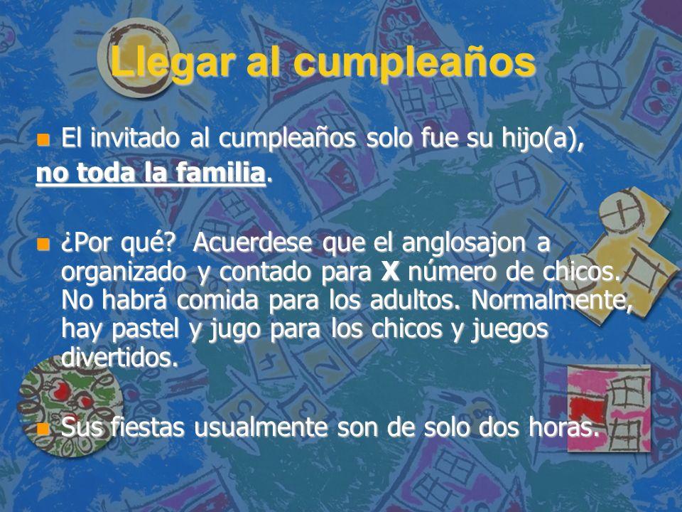 Llegar al cumpleaños El invitado al cumpleaños solo fue su hijo(a),