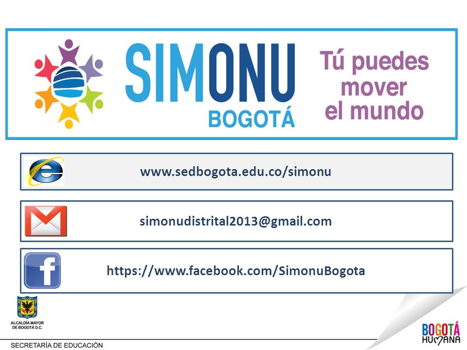 www.sedbogota.edu.co/simonu simonudistrital2013@gmail.com https://www.facebook.com/SimonuBogota