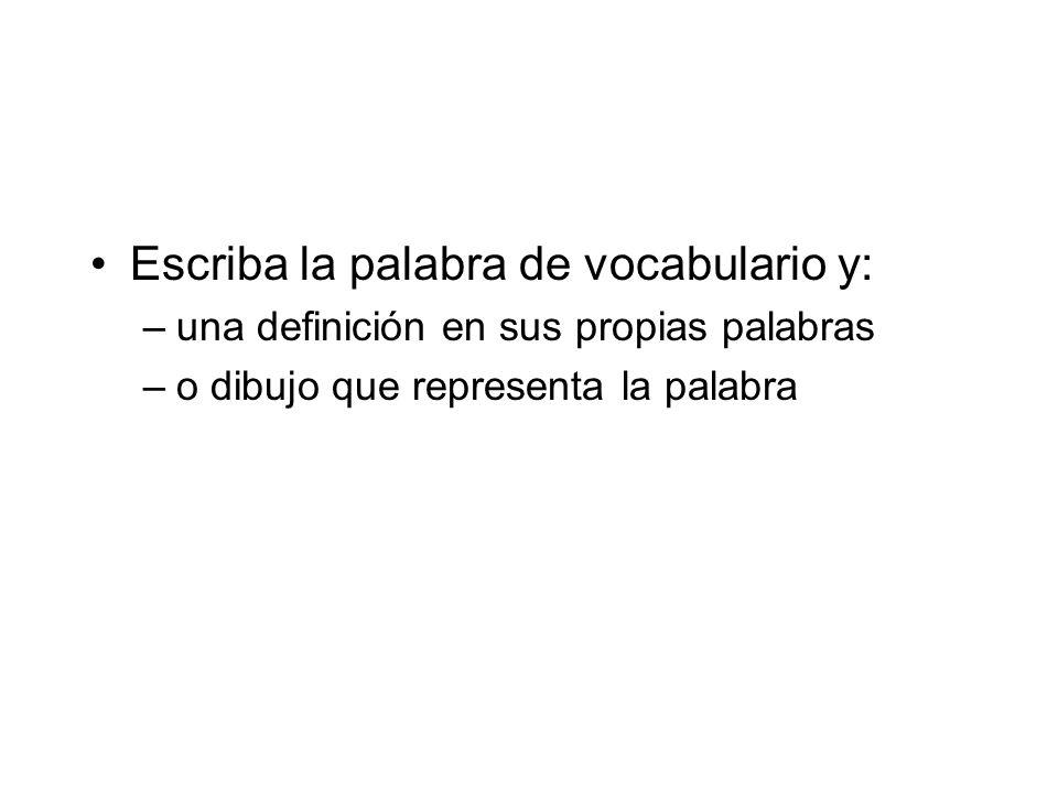 Escriba la palabra de vocabulario y:
