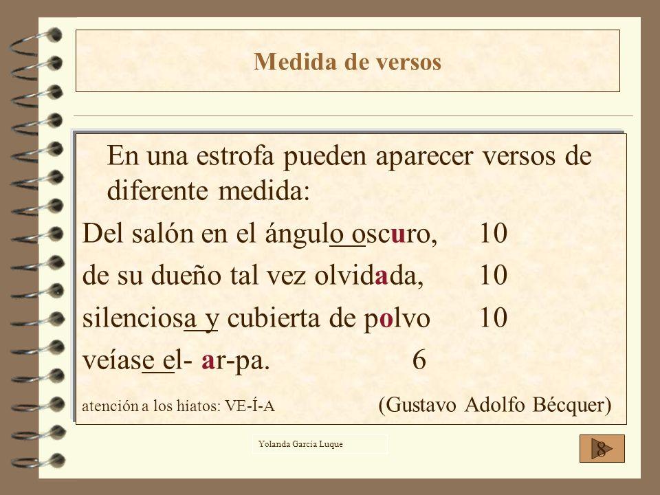 En una estrofa pueden aparecer versos de diferente medida: