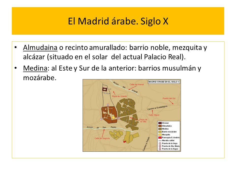 El Madrid árabe. Siglo X Almudaina o recinto amurallado: barrio noble, mezquita y alcázar (situado en el solar del actual Palacio Real).
