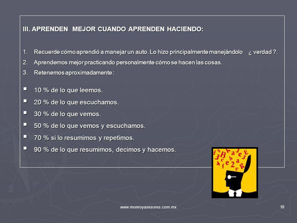 III. APRENDEN MEJOR CUANDO APRENDEN HACIENDO: