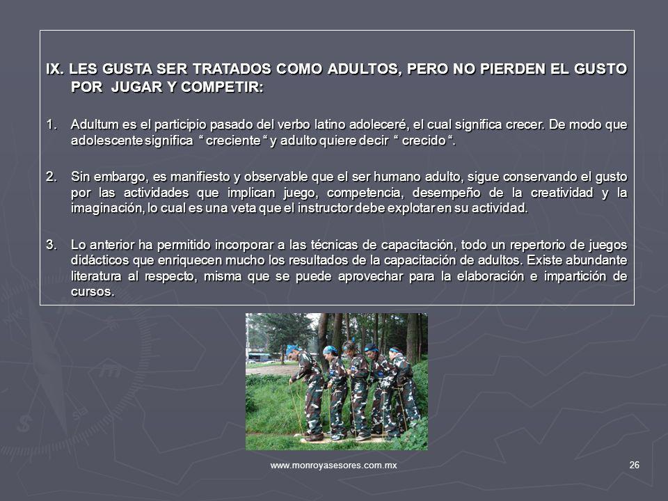 IX. LES GUSTA SER TRATADOS COMO ADULTOS, PERO NO PIERDEN EL GUSTO POR JUGAR Y COMPETIR: