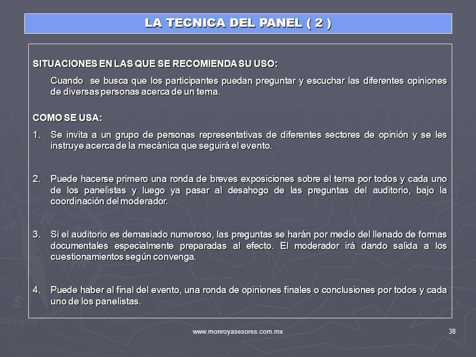 LA TECNICA DEL PANEL ( 2 ) SITUACIONES EN LAS QUE SE RECOMIENDA SU USO:
