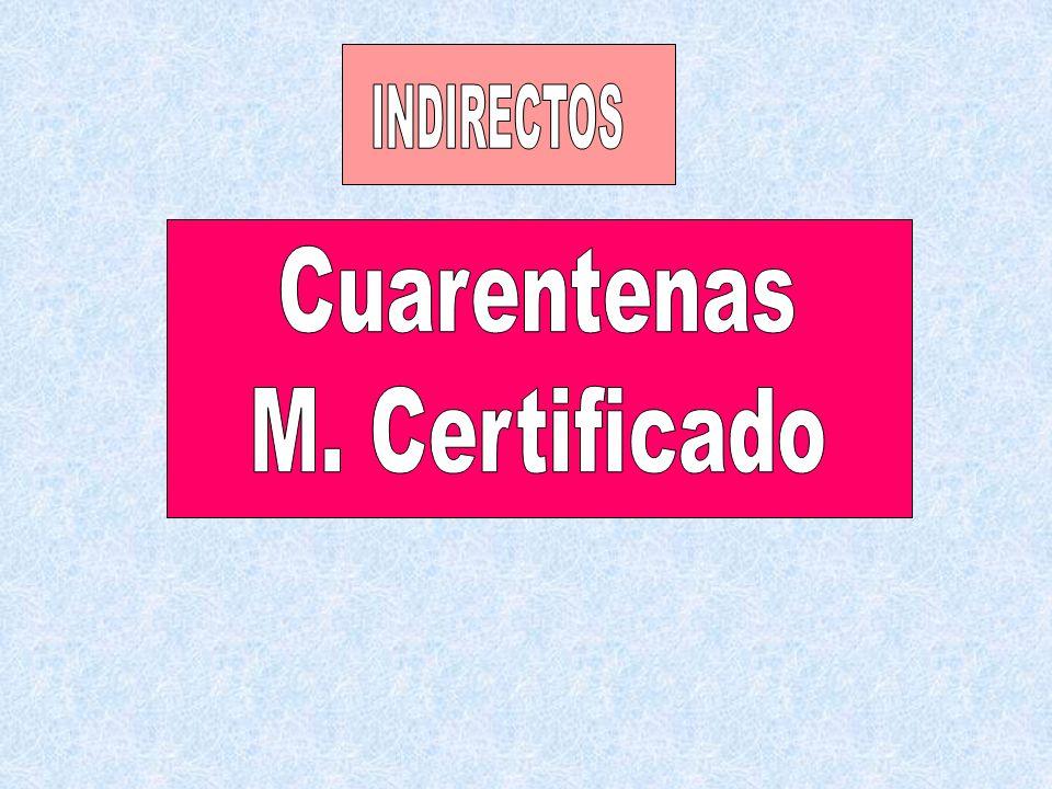 INDIRECTOS Cuarentenas M. Certificado