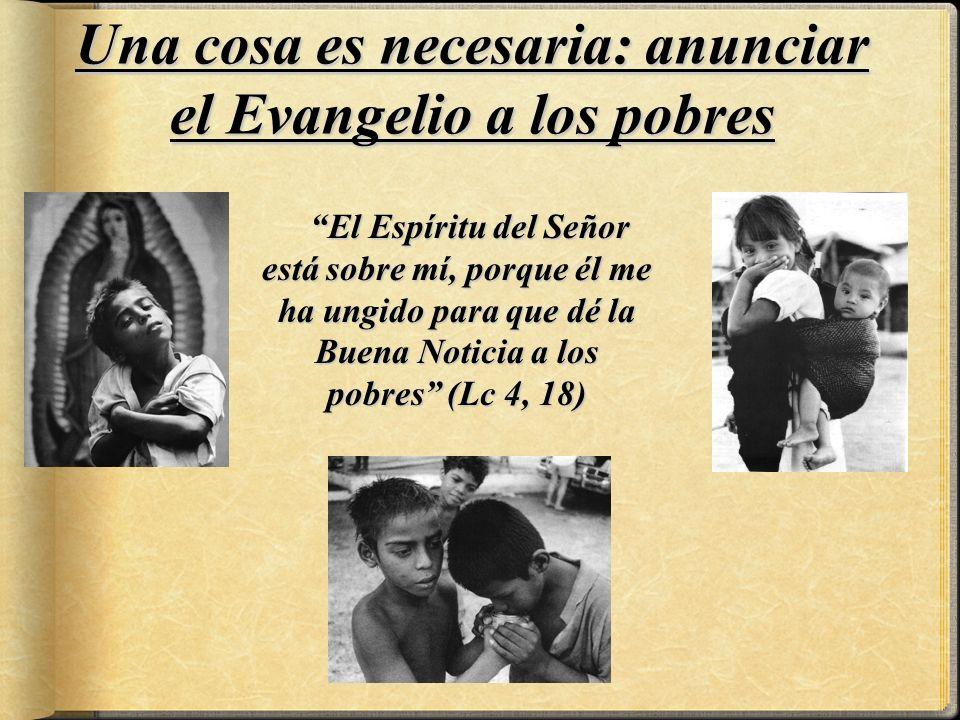 Una cosa es necesaria: anunciar el Evangelio a los pobres