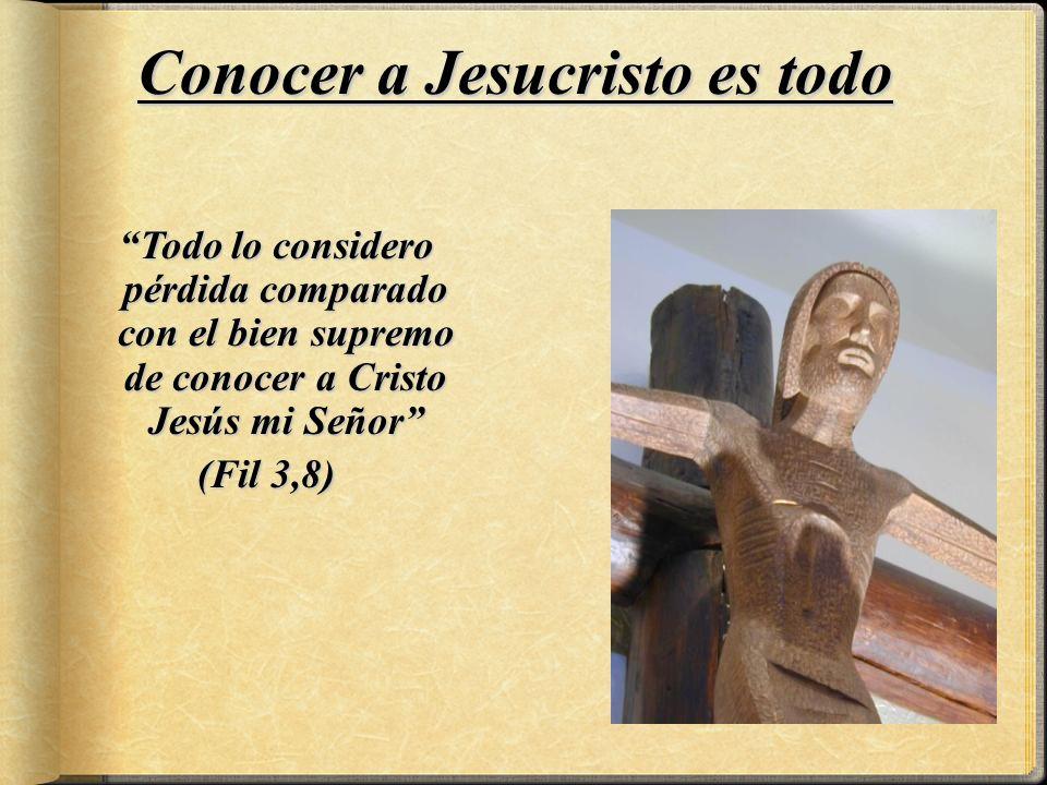 Conocer a Jesucristo es todo
