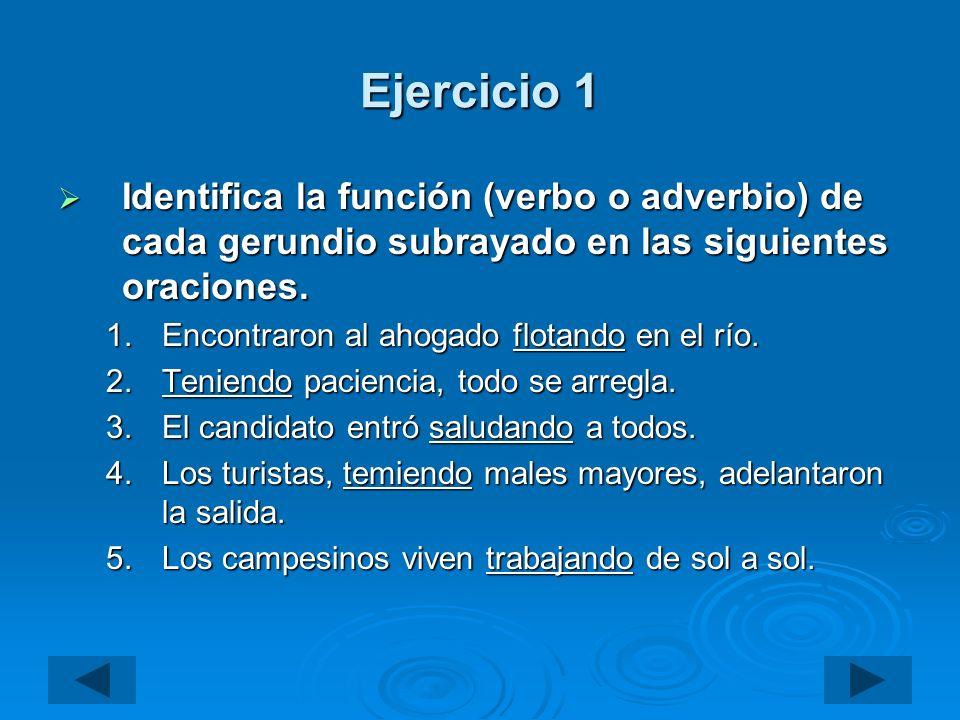 Ejercicio 1 Identifica la función (verbo o adverbio) de cada gerundio subrayado en las siguientes oraciones.