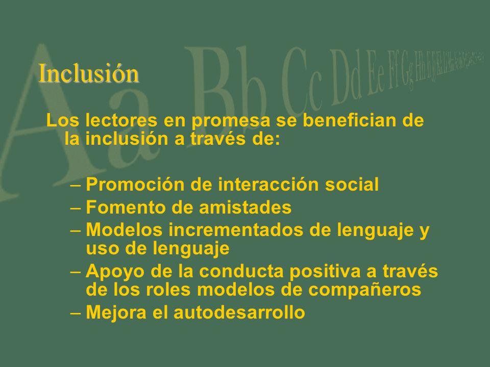 Inclusión Los lectores en promesa se benefician de la inclusión a través de: Promoción de interacción social.