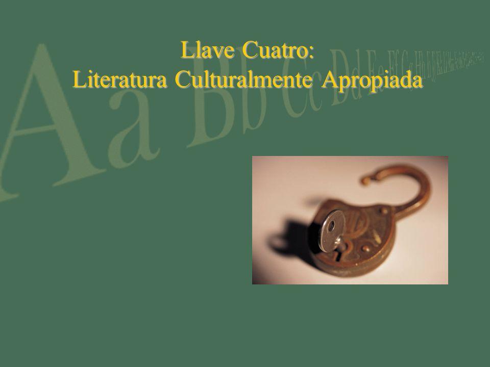Llave Cuatro: Literatura Culturalmente Apropiada