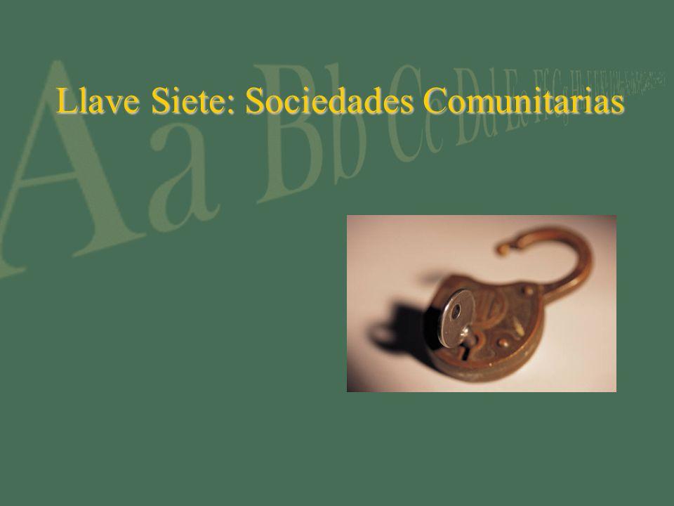 Llave Siete: Sociedades Comunitarias