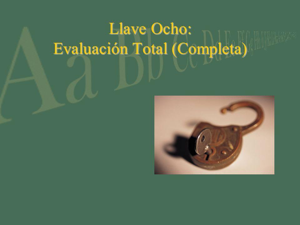 Llave Ocho: Evaluación Total (Completa)