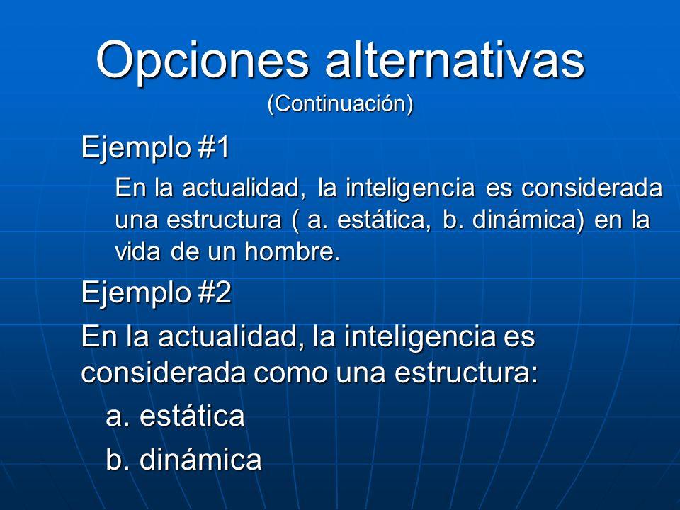 Opciones alternativas (Continuación)