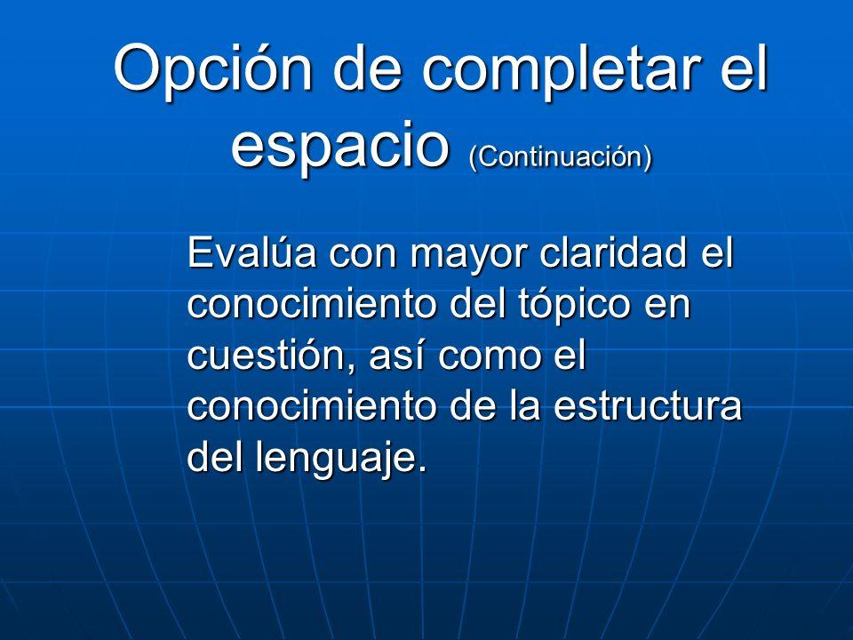 Opción de completar el espacio (Continuación)