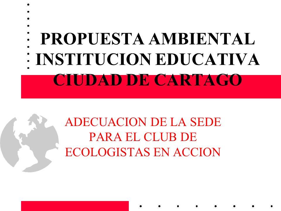 PROPUESTA AMBIENTAL INSTITUCION EDUCATIVA CIUDAD DE CARTAGO