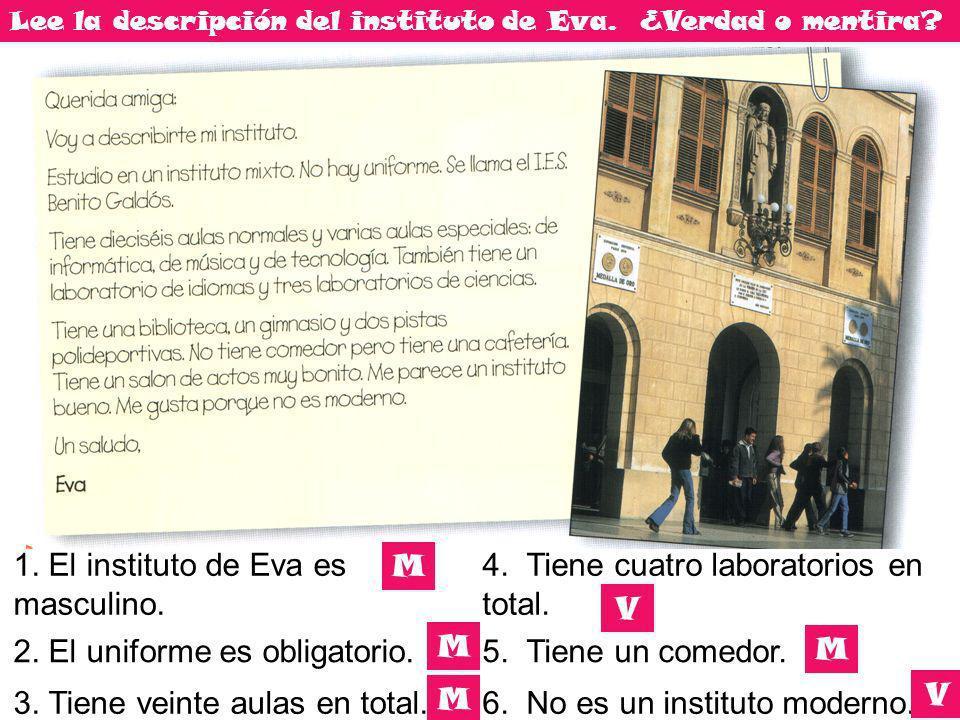 1. El instituto de Eva es masculino.