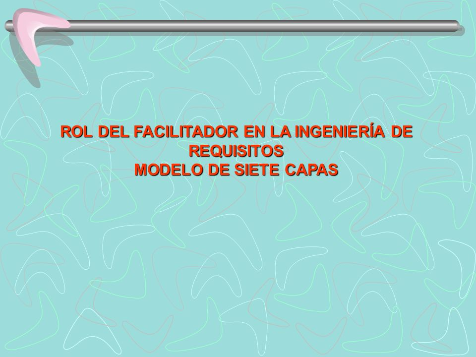 ROL DEL FACILITADOR EN LA INGENIERÍA DE REQUISITOS