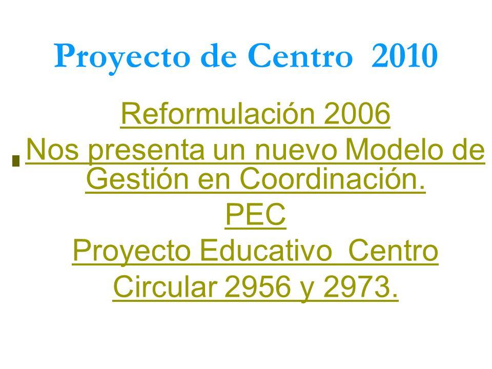 Proyecto de Centro 2010 Reformulación 2006