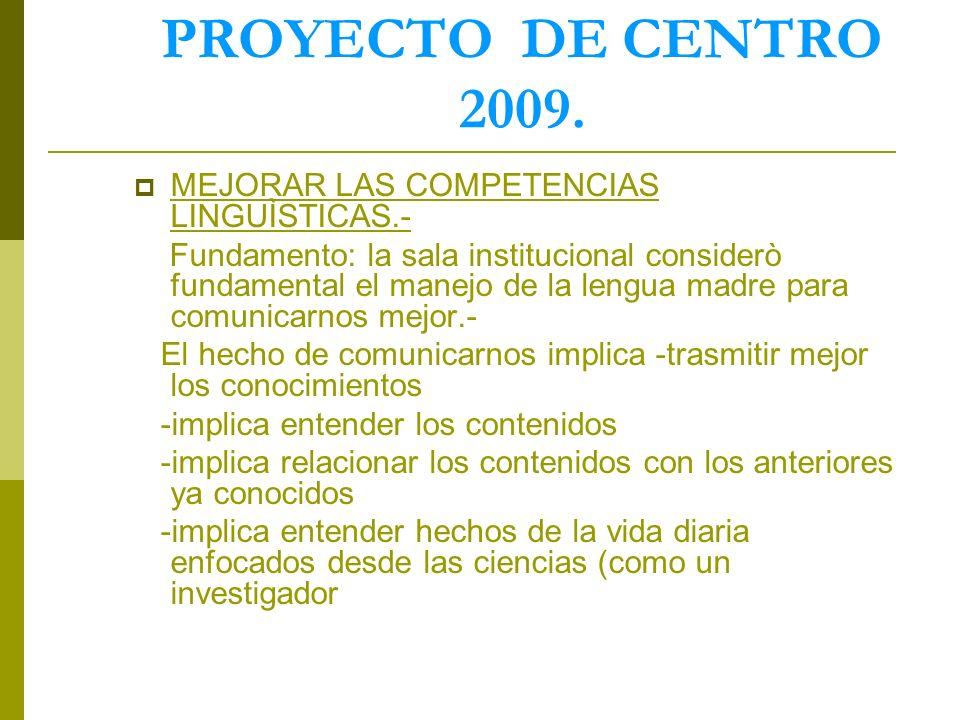 PROYECTO DE CENTRO 2009. MEJORAR LAS COMPETENCIAS LINGUÌSTICAS.-