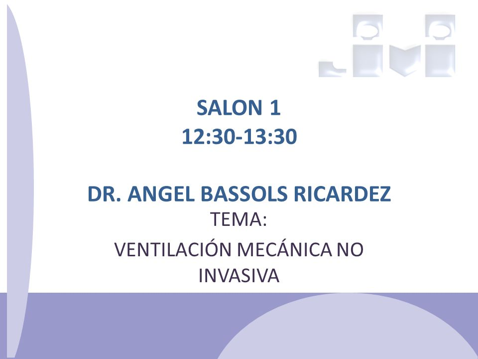 SALON 1 12:30-13:30 DR. ANGEL BASSOLS RICARDEZ