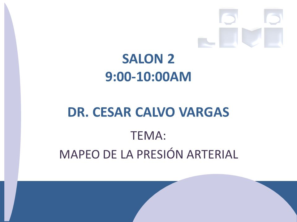 SALON 2 9:00-10:00AM DR. CESAR CALVO VARGAS
