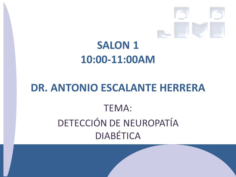 SALON 1 10:00-11:00AM DR. ANTONIO ESCALANTE HERRERA