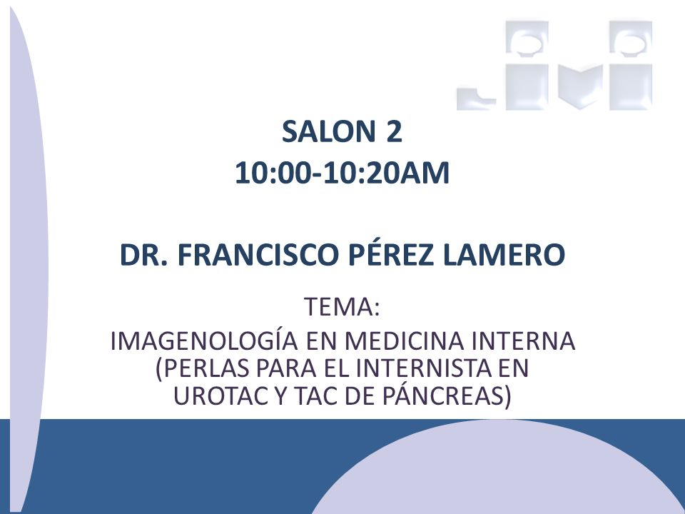 SALON 2 10:00-10:20AM DR. FRANCISCO PÉREZ LAMERO