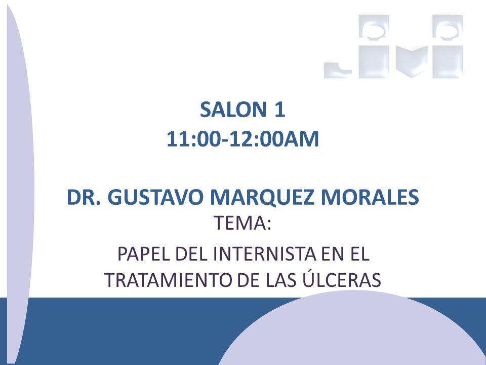 SALON 1 11:00-12:00AM DR. GUSTAVO MARQUEZ MORALES