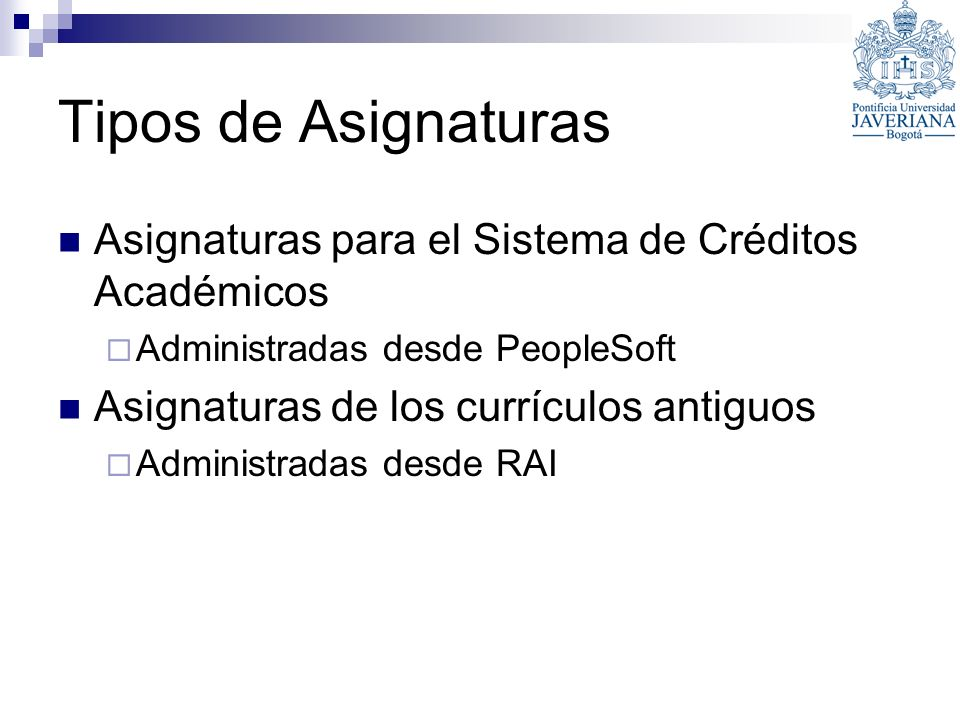 Tipos de Asignaturas Asignaturas para el Sistema de Créditos Académicos. Administradas desde PeopleSoft.