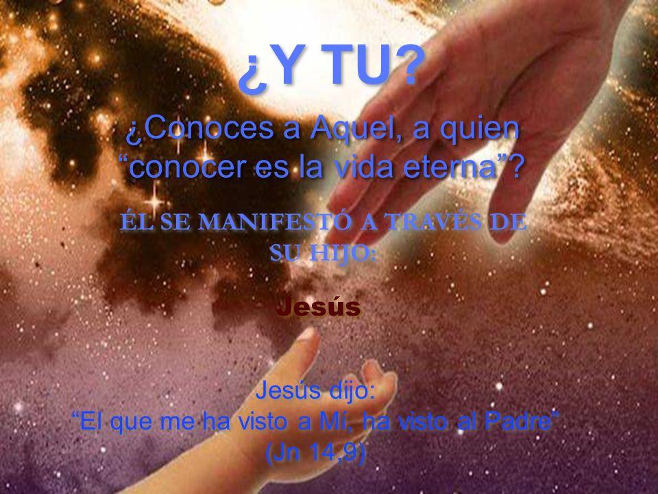 ¿Conoces a Aquel, a quien conocer es la vida eterna