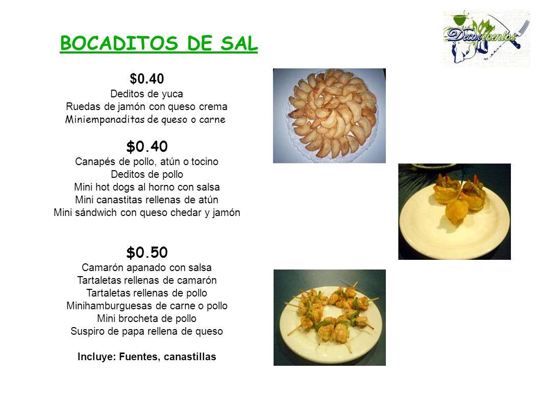 Incluye: Fuentes, canastillas