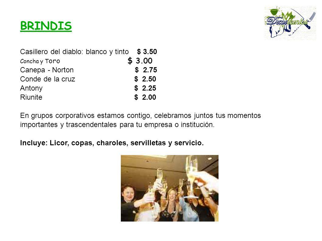 BRINDIS Casillero del diablo: blanco y tinto $ 3.50