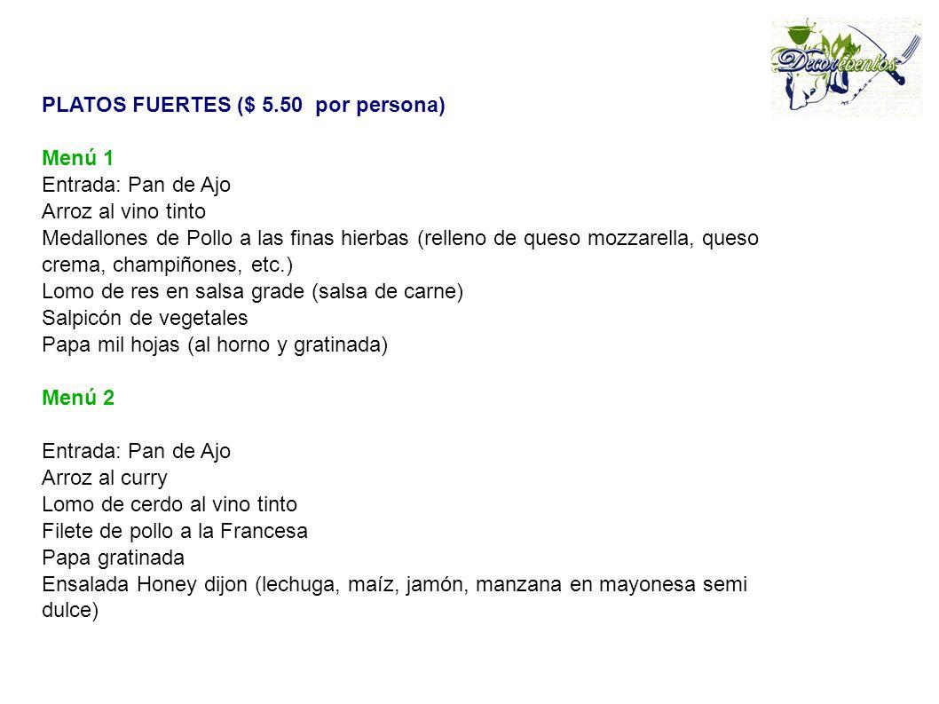PLATOS FUERTES ($ 5.50 por persona)