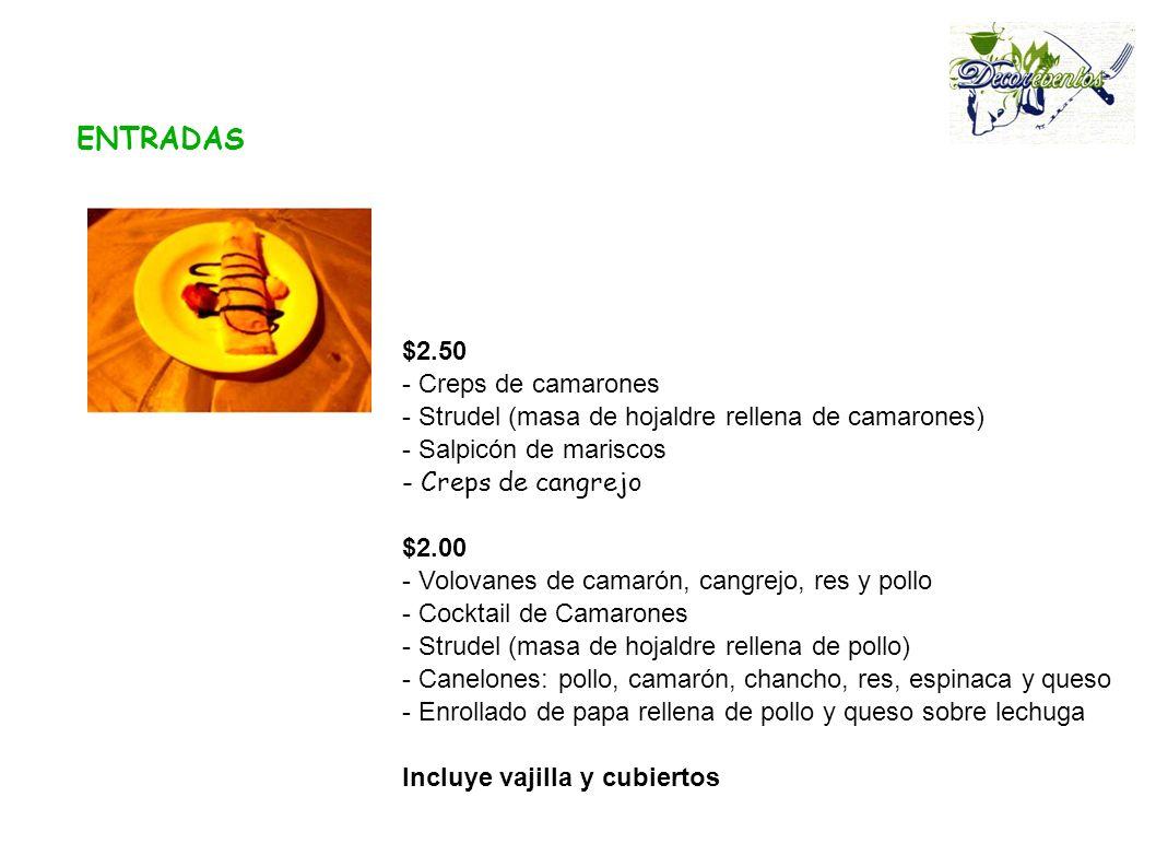 ENTRADAS $2.50 - Creps de camarones