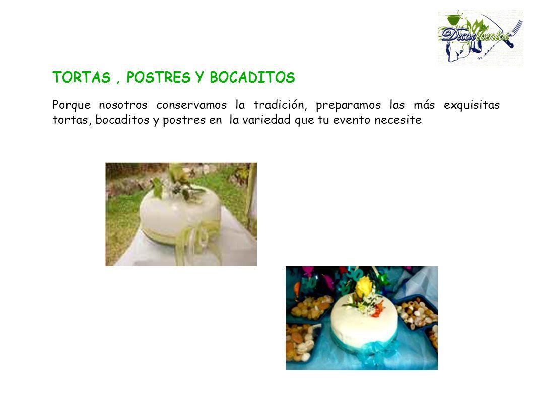 TORTAS , POSTRES Y BOCADITOS