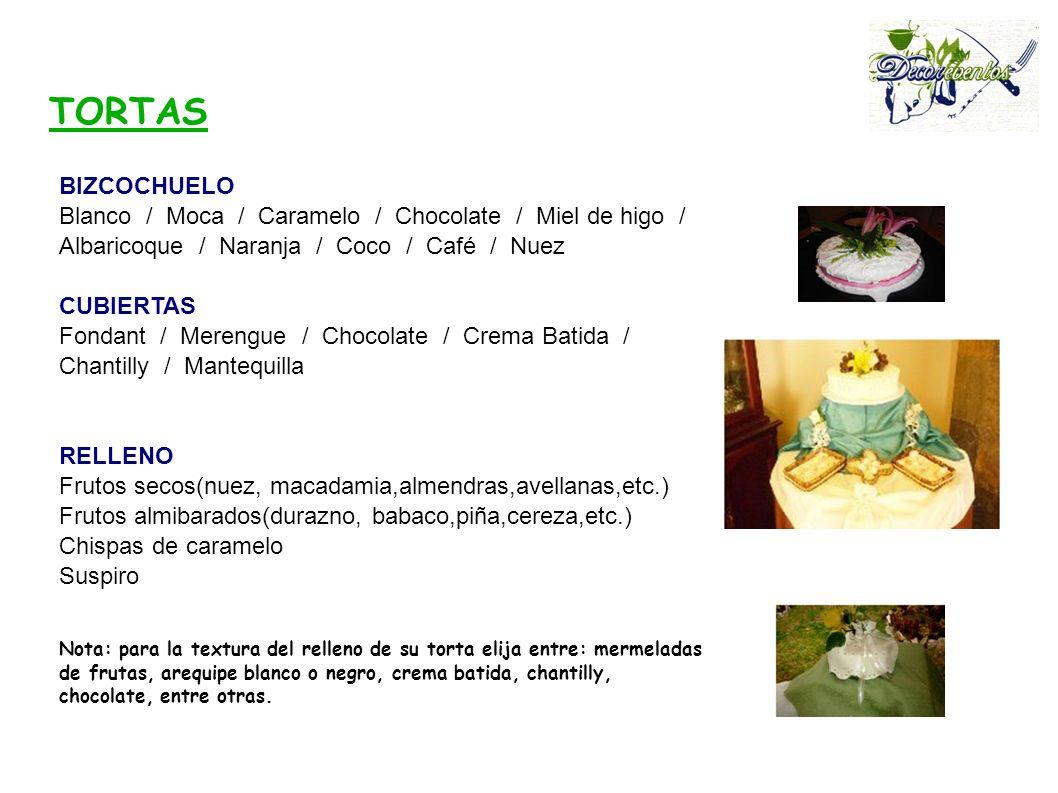 TORTAS BIZCOCHUELO. Blanco / Moca / Caramelo / Chocolate / Miel de higo / Albaricoque / Naranja / Coco / Café / Nuez.