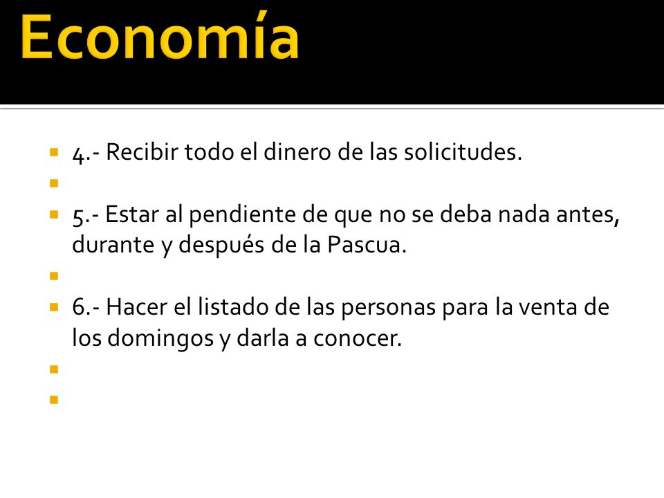 Economía 4.- Recibir todo el dinero de las solicitudes.