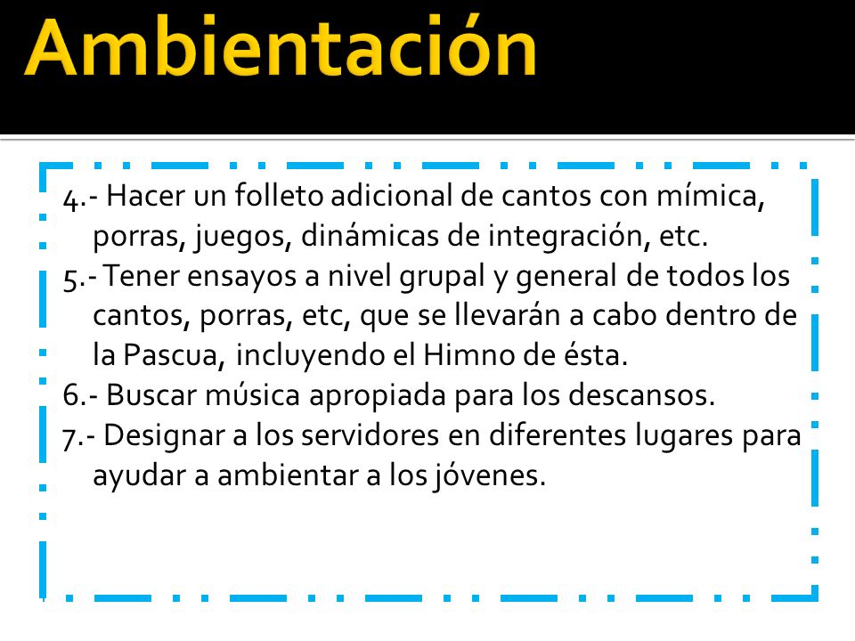 Ambientación 4.- Hacer un folleto adicional de cantos con mímica, porras, juegos, dinámicas de integración, etc.