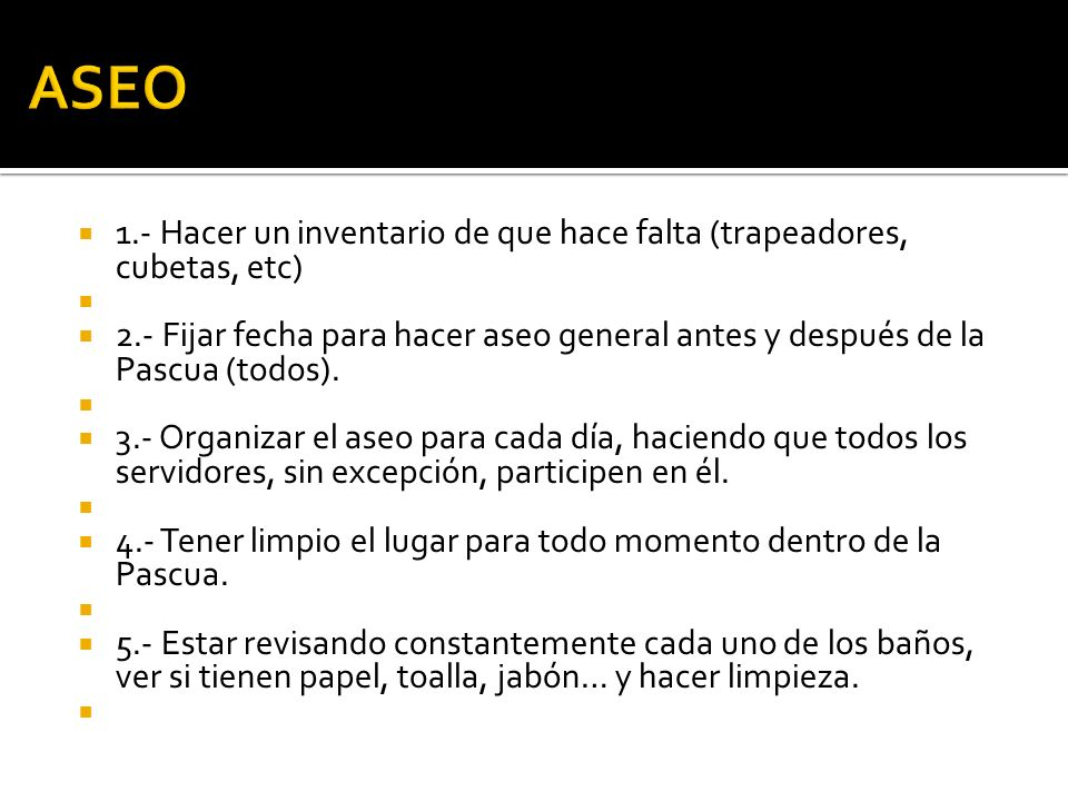 ASEO 1.- Hacer un inventario de que hace falta (trapeadores, cubetas, etc)