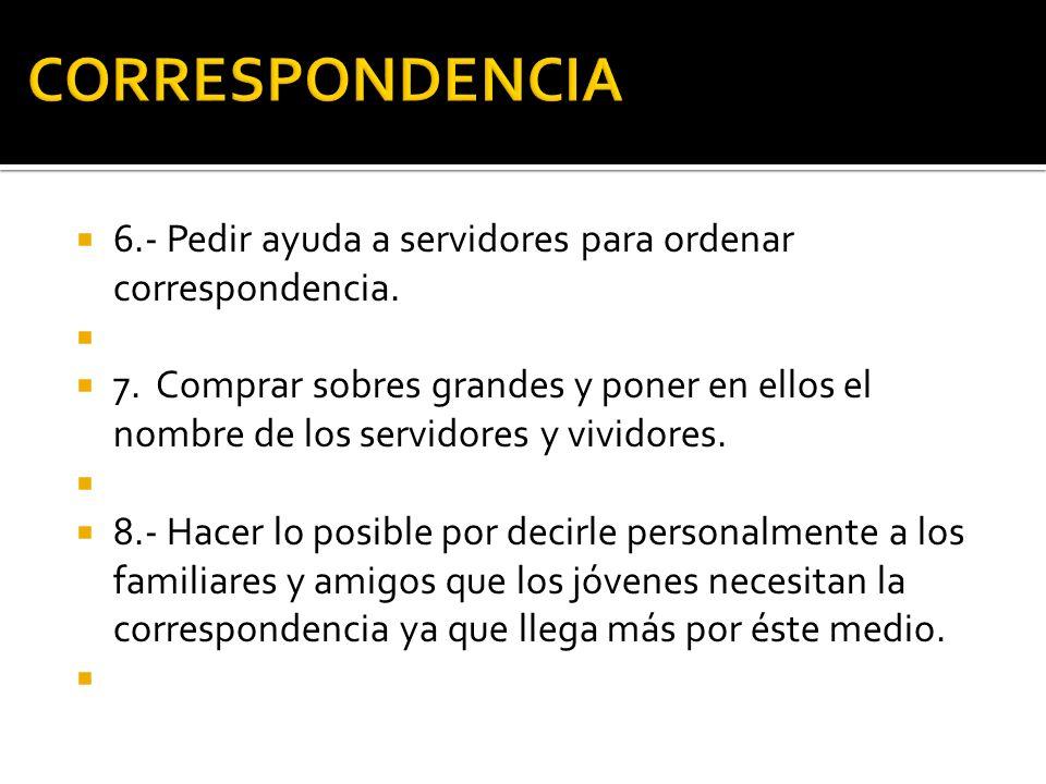 CORRESPONDENCIA 6.- Pedir ayuda a servidores para ordenar correspondencia.