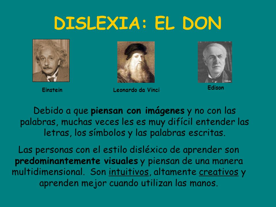 DISLEXIA: EL DON Edison. Einstein. Leonardo da Vinci.