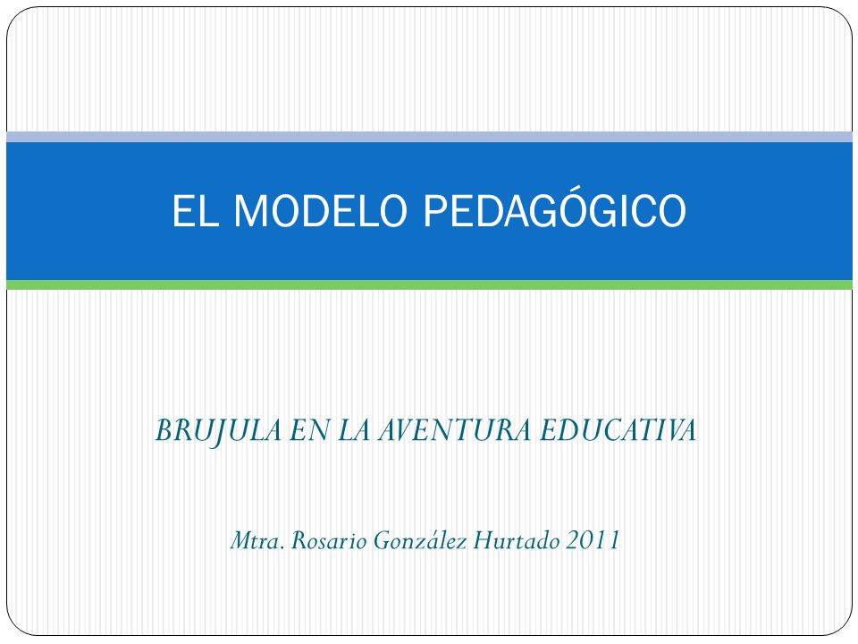 BRUJULA EN LA AVENTURA EDUCATIVA Mtra. Rosario González Hurtado 2011